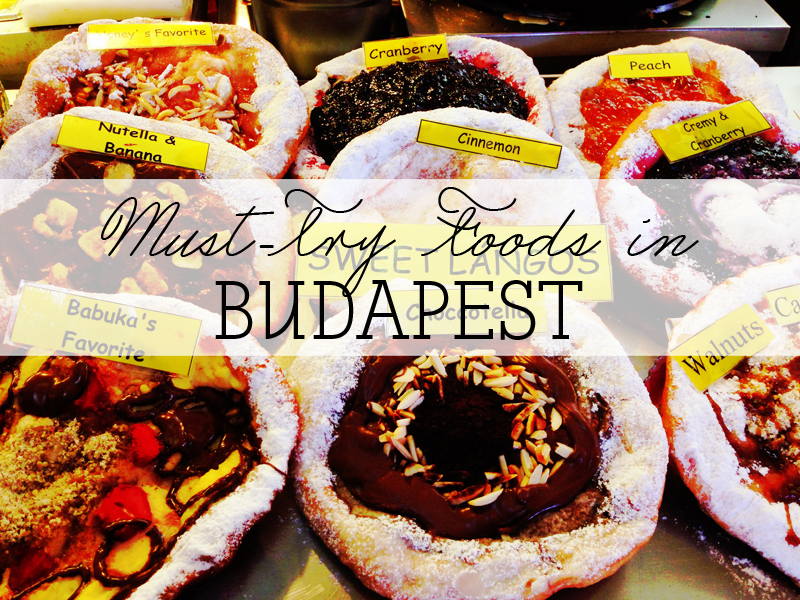 25 Foods Youve Gotta Try In Budapest Jetset Times Catalog Of