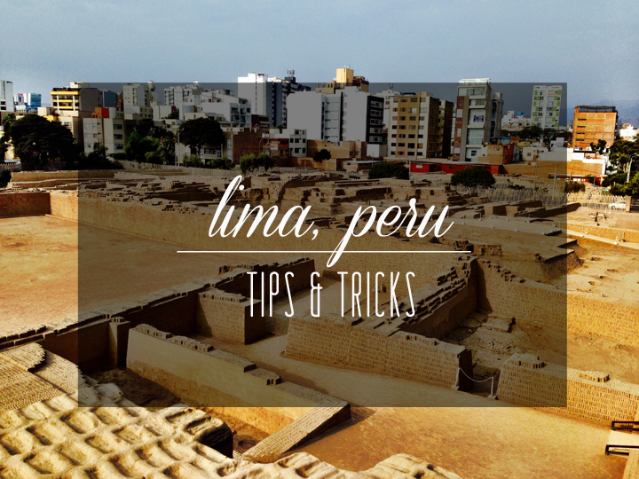 Lima, Peru Tips & Tricks: Every FYI You Need To Know