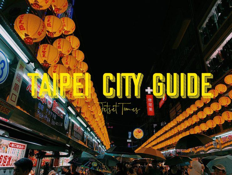 Taipei City Guide Jetset Times