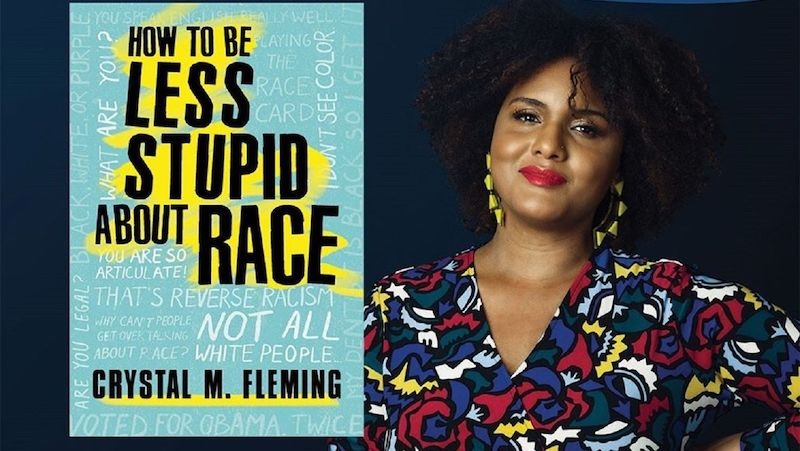 How to be less stupid about race. Crystal Fleming